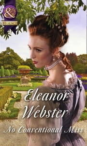 No Conventional Miss (Mills & Boon Historical) ebook by Eleanor Webster