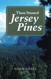 These Stunted Jersey Pines ebook by Norma Paul