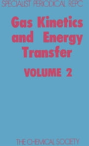 Gas Kinetics and Energy Transfer: Volume 2 ebook by Ashmore, P G