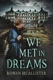 We Met in Dreams ebook by Rowan McAllister