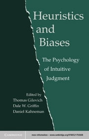 Heuristics and Biases - The Psychology of Intuitive Judgment ebook by Thomas Gilovich, Dale Griffin, Daniel Kahneman