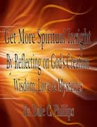 Get More Spiritual Insight ebook by Dr Dale Phillips