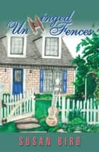 Unhinged Fences ebook by Susan Bird