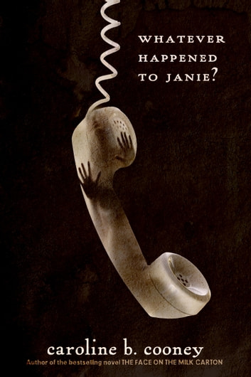 Whatever Happened to Janie? ebook by Caroline B. Cooney