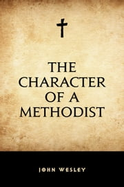 The Character of a Methodist ebook by John Wesley