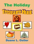 The Holiday Treasure Hunt ebook by Duane L. Ostler