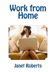 Work from Home ebook by Janet Roberts