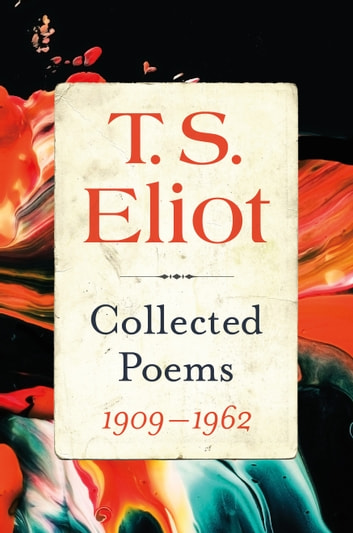 Collected Poems, 1909–1962 ebook by T. S. Eliot