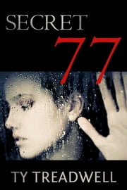 Secret 77 ebook by Ty Treadwell