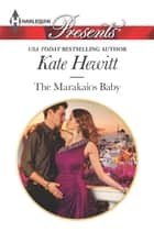 The Marakaios Baby ebook by Kate Hewitt