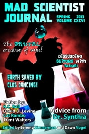 Mad Scientist Journal: Spring 2013 ebook by Dawn Vogel, Jeremy Zimmerman
