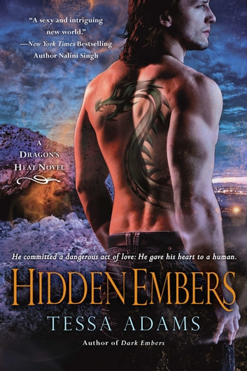 Hidden Embers - A Dragon's Heat Novel ebook by Tessa Adams