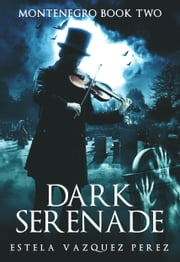 Montenegro Book Two: Dark Serenade ebook by Estela Vazquez Perez
