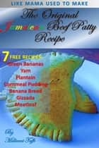The Original Jamaican Beef Patty Recipe ebook by Millicent Taffe