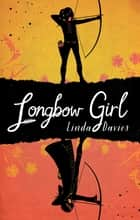 Longbow Girl ebook by Linda Davies
