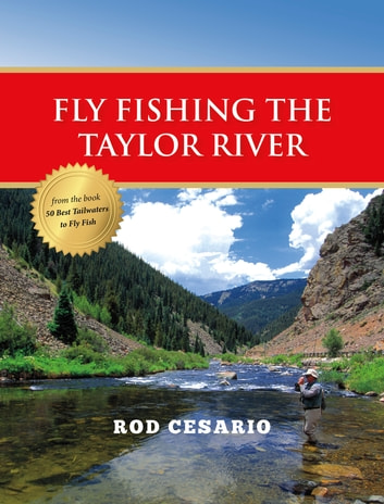 Fly Fishing the Taylor River ebook by Rod Cesario