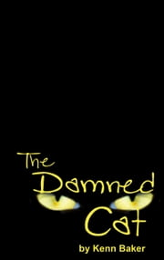 The Damned Cat ebook by Kenn Baker