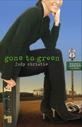 Gone to Green - Gone to Green Series - Book 1 ebook by Christie, Judy