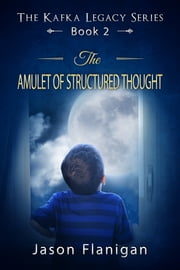 The Amulet of Structured Thought ebook by Jason Flanigan