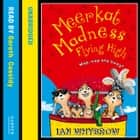 Meerkat Madness Flying High (Awesome Animals) audiobook by Ian Whybrow