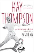Kay Thompson ebook by Sam Irvin