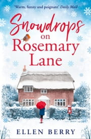 Snowdrops on Rosemary Lane ebook by Ellen Berry