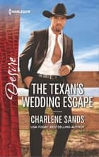 The Texan's Wedding Escape ebook by Charlene Sands