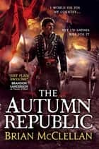 The Autumn Republic eBook by Brian McClellan