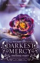 Darkest Mercy ebook by Melissa Marr