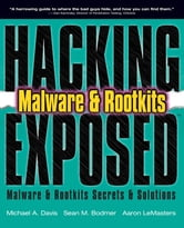 Hacking Exposed: Malware and Rootkits - Malware & Rootkits Secrets & Solutions (eb) ebook by Michael A. Davis,Sean M. Bodmer,Aaron LeMasters