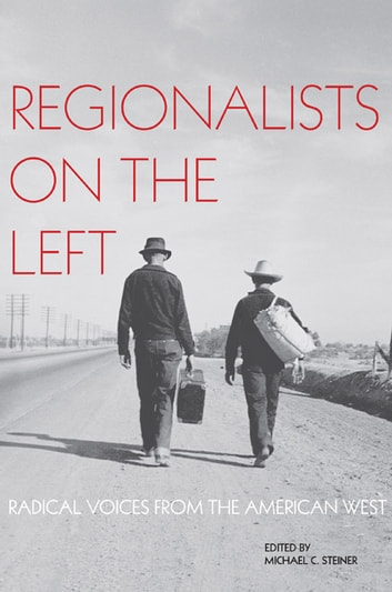 Regionalists on the Left - Radical Voices from the American West ebook by