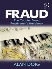 Fraud - The Counter Fraud Practitioner's Handbook ebook by Mr Alan Doig
