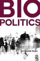 Biopolitics ebook by Catherine Mills