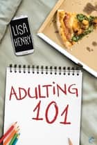 Adulting 101 ebook by Lisa Henry