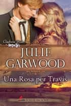 Una Rosa per Travis ebook by Julie Garwood