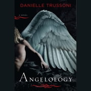 Angelology - A Novel audiobook by Danielle Trussoni
