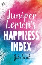 Juniper Lemon's Happiness Index ebook by Julie Israel