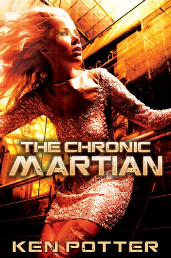 The Chronic Martian eBook by Ken Potter