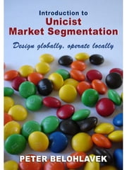 Introduction to unicist market segmentation ebook by Belohlavek, Peter