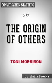 The Origin of Others by Toni Morrison | Conversation Starters