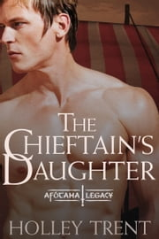 The Chieftain's Daughter ebook by Holley Trent