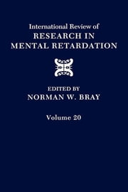 International Review of Research in Mental Retardation - Volume 20 ebook by Norman W. Bray