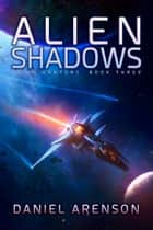 Alien Shadows - Alien Hunters Book 3 ebook by