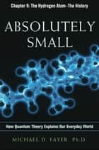 Absolutely Small, Chapter 9 ebook by Michael D. FAYER
