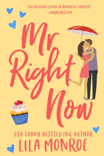 Mr Right Now ebook by Lila Monroe