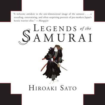 Legends the Samurai audiobook by Hiroaki Sato