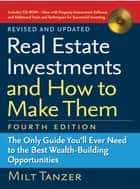 Real Estate Investments and How to Make Them (Fourth Edition) - The Only Guide You'll Ever Need to the Best Wealth-Building Opportunities ebook by