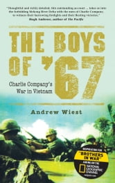 The Boys of ?67 - Charlie Company?s War in Vietnam ebook by Andrew Wiest
