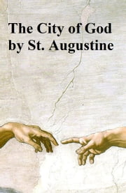 The City of God, complete in a single file ebook by Saint Augustine