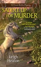 Saddle Up For Murder ebook by Leigh Hearon